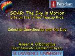 SOAR: The Sky in Motion