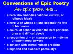 Conventions of Epic Poetry An epic poem has…