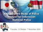Comparative Study of Police System for Indonesian National Police