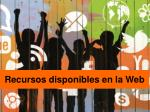 Recursos Educativos disponibles en la Web