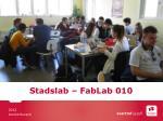 Stadslab – FabLab 010