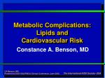 Metabolic Complications: Lipids and  Cardiovascular Risk
