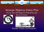 Strategic Highway Safety Plan Focus Area #5-Improve Pedestrian and Bicycle Safety
