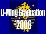 Li-Ming Graduation