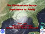 The 2006 Hurricane Season: Expectations vs. Reality