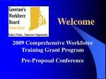2009 Comprehensive Workforce Training Grant Program Pre-Proposal Conference