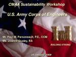CMAA Sustainability Workshop U.S. Army Corps of Engineers