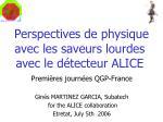 Perspectives de physique avec les saveurs lourdes avec le d é tecteur ALICE