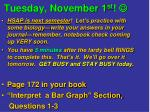 Tuesday, November 1 st ! 
