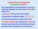 COMPUTING ANTI-DERIVATIVES (Integration by PARTS )