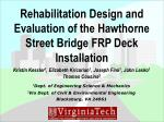 Rehabilitation Design and Evaluation of the Hawthorne Street Bridge FRP Deck Installation