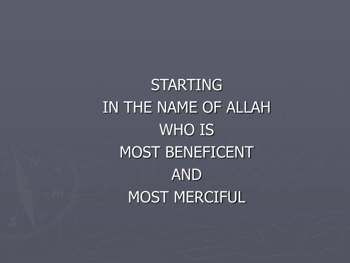starting in the name of allah who is most beneficent and most merciful n.
