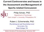 Current Controversies and Issues in the Assessment and Management of  Sports-related Concussion