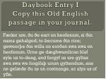 Daybook Entry I Copy this Old English passage in your journal.