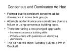 Consensus and Dominance Ad Hoc
