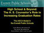 Sarah Williams, HM Jackson HS Paul Turner, HM Jackson HS Becky Ballbach, District Lead Counselor