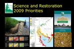 Science and Restoration    2009 Priorities