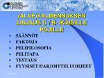(ALUE)VALMENNUKSEN LINJAUS C / B- IKÄISILLE POJILLE