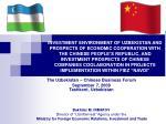 The Uzbekistan – Chinese Business Forum September 7, 2009 Tashkent, Uzbekistan Bakhtier M. IRMATOV