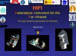 HIFI  H eterodyne  I nstrument for the          F ar  I nfrared