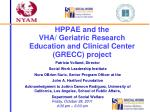 HPPAE and the  VHA/ Geriatric Research Education and Clinical Center (GRECC) project