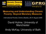 Measuring and Understanding Chronic Poverty: Beyond Monetary Measures