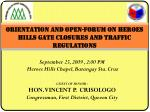 Orientation and open-forum on HEROES HILLS gate closures and traffic regulationS