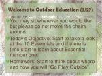 Welcome to Outdoor Education (3/27)
