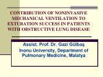 Assist. Prof. Dr. Gazi Gülbaş Inonu University, Department of Pulmonary Medicine, Malatya