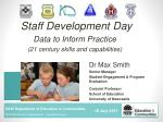 Staff Development Day Data to Inform Practice (21 century skills and capabilities)