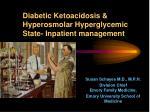 Diabetic Ketoacidosis & Hyperosmolar Hyperglycemic State- Inpatient management