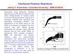 Interfacial Polymer Reactions Jeffrey T. Koberstein, Columbia University, DMR0704054