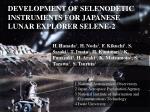 DEVELOPMENT OF SELENODETIC INSTRUMENTS FOR JAPANESE LUNAR EXPLORER SELENE-2