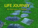 LIFE JOURNEY An Overview of Exodus