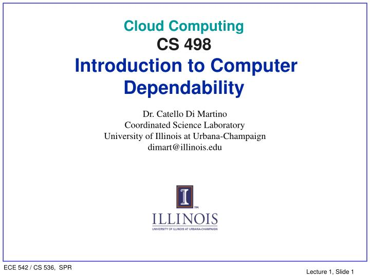cloud computing cs 498 introduction to computer dependability n.