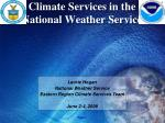 Climate Services in the National Weather Service