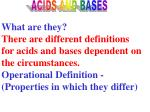 What are they? There are different definitions for acids and bases dependent on the circumstances.