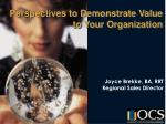 Perspectives to Demonstrate Value to Your Organization
