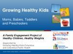 Growing Healthy Kids Moms, Babies, Toddlers  and Preschoolers