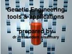 Genetic Engineering tools & applications prepared by  dr.ihsan edam alsaimary