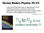 Review Modern Physics, Ph 311