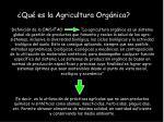 ¿Qué es la Agricultura Orgánica?