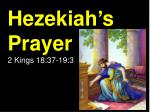 Hezekiah's Prayer 2 Kings 18:37-19:3