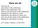 Here we sit