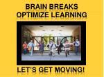 Brain Breaks Optimize Learning