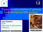 """""""Formation and evolution of galaxies from UV/optical-NIR surveys"""""""
