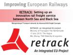 RETRACK: an Integrated EU porject Ministry of Transport The Netherlands 15 July 2010, The Hague