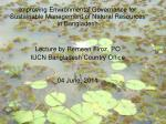 Improving Environmental Governance for Sustainable Management of Natural Resources in Bangladesh
