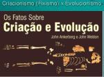 Criacionismo ( Fixismo ) x Evolucionismo