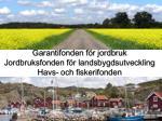 Garantifonden för jordbruk Jordbruksfonden för landsbygdsutveckling Havs- och fiskerifonden